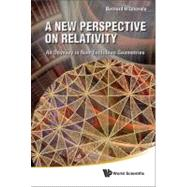 New Perspective on Relativity : An Odyssey in Non-Euclidean ..., 9789814340489