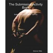 The Submissive Activity Book: Building Blocks to Better Serv..., 9781440470493  