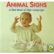 Animal Signs : A First Book of Sign Language,9781563680496