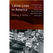Latino Lives in America : Making It Home,9781439900499