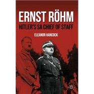Ernst Rhm : Hitler's SA Chief of Staff, 9780230120501