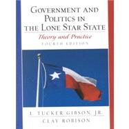 Government and Politics in the Lone Star State : Theory and Practice