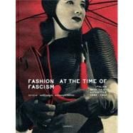 Fashion at the Time of Fascism: Italian Modernist Lifestyle ..., 9788862080514  