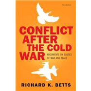 Conflict after Cold War : Arguments on Causes of War and Peace- (Value Pack W/MySearchLab)