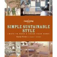 Country Living Simple Sustainable Style : Ways to Make a Hou..., 9781618370525