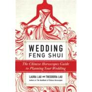 Wedding Feng Shui : The Chinese Horoscopes Guide to Planning..., 9780061990533  