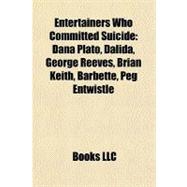 Entertainers Who Committed Suicide : Dana Plato, Dalida, George Reeves, Brian Keith, Barbette, Peg Entwistle