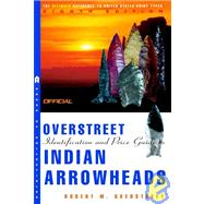 The Official Overstreet Indian Arrowheads Price Guide, 8th edition