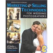 Professional Marketing and Selling Techniques for Wedding Ph..., 9781584280538