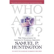 Who Are We? : The Challenges to America's National Identity,9780684870540