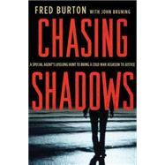 Chasing Shadows : A Special Agent's Lifelong Hunt to Bring a..., 9780230620551  