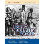 Liberty, Equality, Power : A History of the American People to 1877,9780495050551