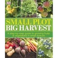 Small Plot, Big Harvest,9780756690557
