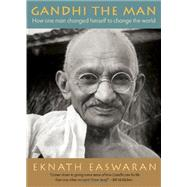 Gandhi the Man : How One Man Changed Himself to Change the W..., 9781586380557  