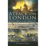 Attack on London: Disaster, Rebellion, Riot, Terror and War, 9781845630560  
