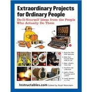 Extraordinary Projects for Ordinary People : Do-It-Yourself ..., 9781620870570