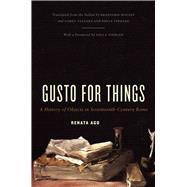 Gusto for Things: A History of Objects in Seventeenth-Century Rome,9780226010571