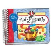 Our Favorite Kid Friendly Recipes Cookbook, 9781612810577