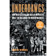 Underdawgs : How Brad Stevens and Butler University Built th..., 9781451610581