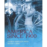 America Since 1900 Plus MySearchLab with eText -- Access Card Package