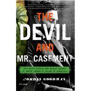 The Devil and Mr. Casement: One Man's Battle for Human Right..., 9780312680589  