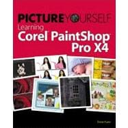 Picture Yourself Learning Corel PaintShop Photo Pro X4