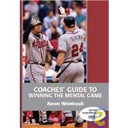 Coaches' Guide to Winning the Mental Game,9781606790601