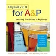 Physioex 6. 0 : Laboratory Simulations in Physiology with Worksheets for A&P,9780805380606