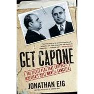 Get Capone : The Secret Plot That Captured America's Most Wa..., 9781416580607  