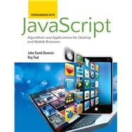 Programming with JavaScript: Algorithms and Applications for Desktop and Mobile Browsers,9780763780609