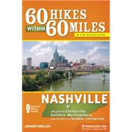 60 Hikes Within 60 Miles: Nashville Including Clarksville, Gallatin, Murfreesboro, and the Best of Middle Tennessee