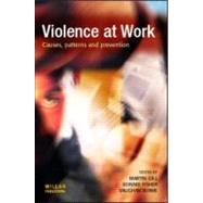Violence at Work : Causes, Patterns and Prevention, 9781903240625