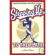 Stepping Up to the Plate: Inspiring Interviews With Major Le..., 9780966480627