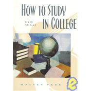 How To Study In College Sixth Edition