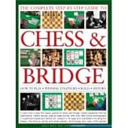 Complete Step-by-Step Guide to Chess and Bridge : How to play, winning strategies, rules and History,9780754820628