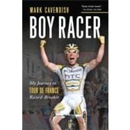 Boy Racer : My Journey to Tour de France Record-Breaker, 9781934030646  