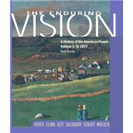 Enduring Vision Vol. 1 : A History of the American People to 1877,9780618280650