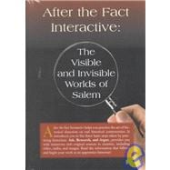 After the Fact Interactive : The Visible and Invisible Worlds of Salem