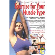 Exercise for Your Muscle Type: The Smart Way to Get Fit, 9781591200666