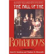 The Fall of the Romanovs; Political Dreams and Personal Struggles in a Time of Revolution