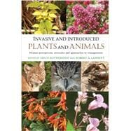 Invasive and Introduced Plants and Animals: Human Perceptions, Attitudes and Approaches to Management,9780415830690