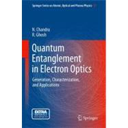 Quantum Entanglement in Electron Optics : Generation, Charac..., 9783642240690