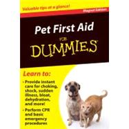 Pet First Aid for Dummies : Valuable Tips at a Glance!, 9780983010692