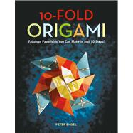 10-Fold Origami : Fabulous Paperfolds You Can Make in Just 1..., 9784805310694  