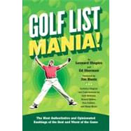 Golf List Mania! : The Most Authoritative and Opinionated Ra..., 9780762440696  