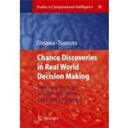 Chance Discoveries in Real World Decision Making : Data-base..., 9783642070709