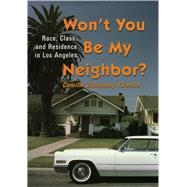 Won't You Be My Neighbor: Race, Class, and Residence in Los ..., 9780871540713  