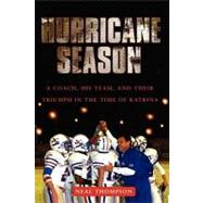 Hurricane Season : A Coach, His Team, and Their Triumph in t..., 9781416540717  