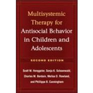 Multisystemic Therapy for Antisocial Behavior in Children and Adolescents,9781606230718