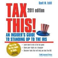 Tax This! : An Insider's Guide to Standing up to the IRS, 9781770400726  